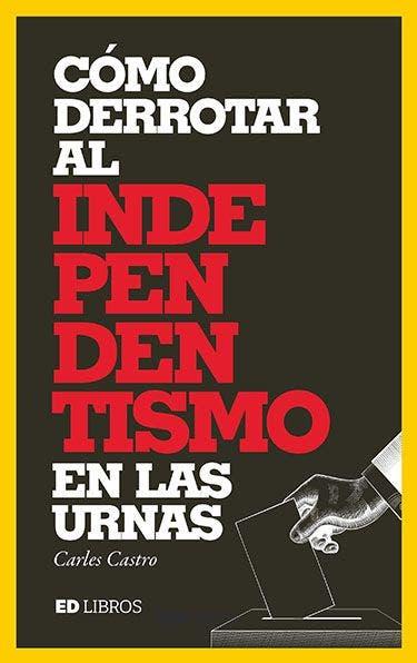Derrotar Independentismo Carles Castro BAJA